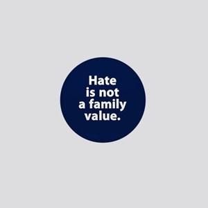 Hate Is Not A Family Value Mini Button
