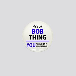 It's BOB thing, you wouldn't understan Mini Button