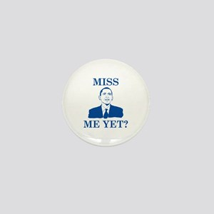 Miss Me Yet? Mini Button