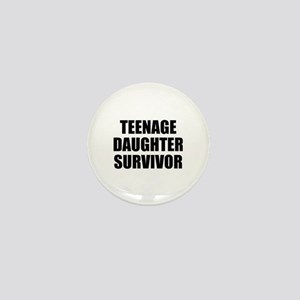 Teenage Daughter Survivor Mini Button