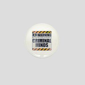 Warning: Criminal Minds Mini Button