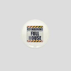 Warning: Full House Mini Button