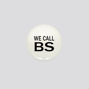 We Call BS Mini Button