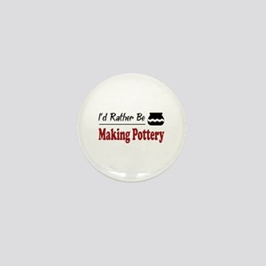 Rather Be Making Pottery Mini Button