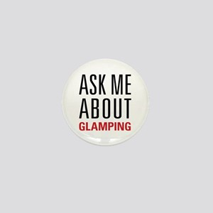Glamping - Ask Me About - Mini Button