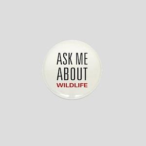 Ask Me About Wildlife Mini Button