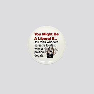 You Might Be A Liberal If You Mini Button