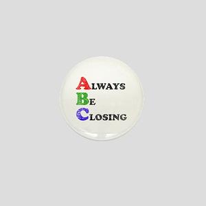 Always Be Closing Mini Button