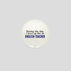 Dress Up Like An English Teacher Mini Button