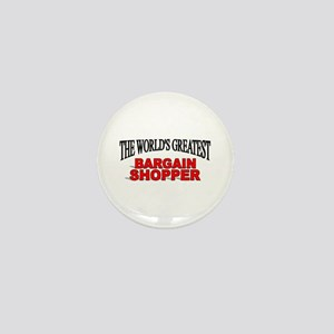 """The World's Greatest Bargain Shopper"" Mini Button"