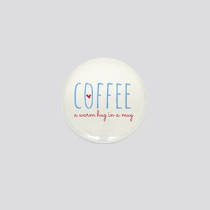 Coffee. A Warm Hug in a Mug. Mini Button