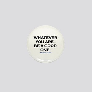 BE A GOOD ONE! Mini Button