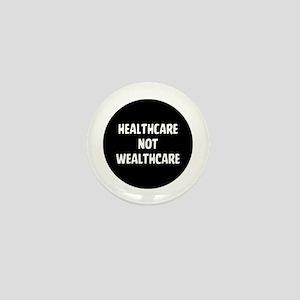 Healthcare Not Wealthcare Mini Button