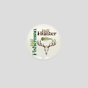 Half Fisherman. Half Hunter. Mini Button