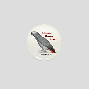 African Greys Rule! Mini Button