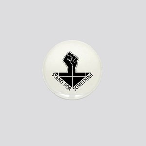 stand for something Mini Button