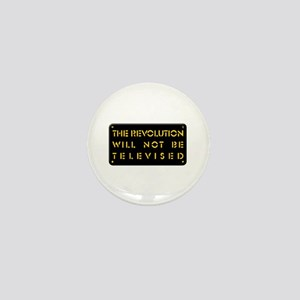 The Revolution Will Not Be Televised Mini Button