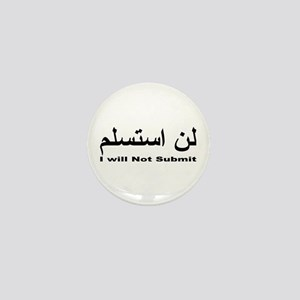I WIll Not Submit (1) Mini Button
