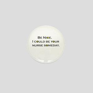 Be Nice.... Mini Button