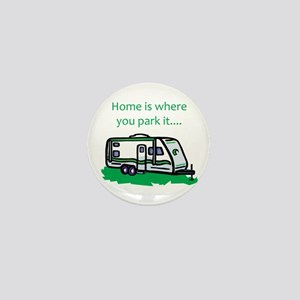 Home is where you park it Mini Button