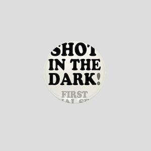SHOT IN THE DARK - FIRST ANAL SEX! Mini Button