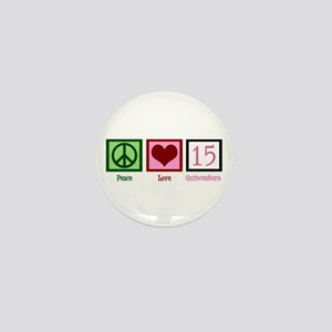 Peace Love Fifteen Mini Button
