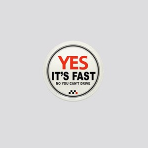 Yes its Fast! Mini Button