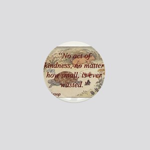 No Act Of Kindness - Aesop Mini Button