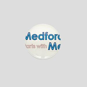 Medford Starts With Me Mini Button