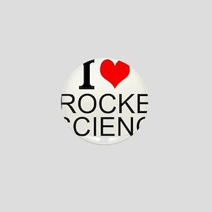 I Love Rocket Science Mini Button