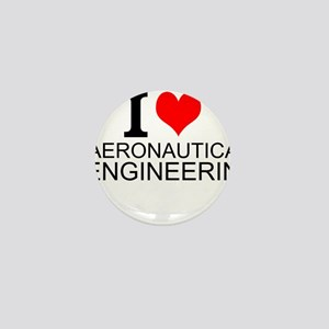 I Love Aeronautical Engineering Mini Button