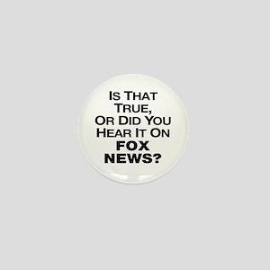 True or Fox News? Mini Button