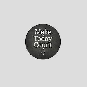 Chalkboard Make Today Count Mini Button