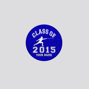 Class Of 2015 Fencing Mini Button