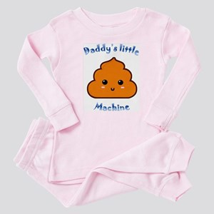 Daddy's little poop machine Baby Pajamas