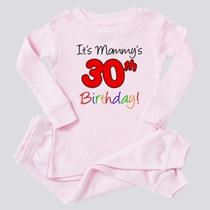 It's Mommy's 30th Birthday Baby Pajamas