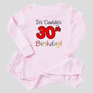 It's Daddy's 30th Birthday Baby Pajamas