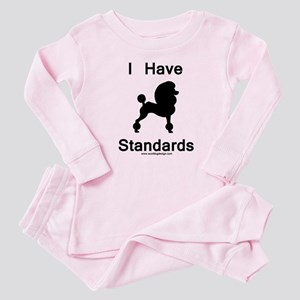 Poodle - I Have Standards Baby Pajamas