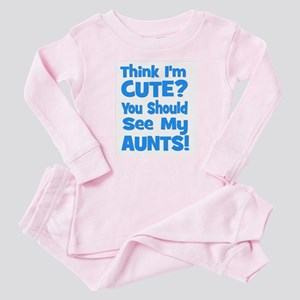 Think I'm Cute? AuntS (plural Baby Pajamas