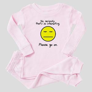 No seriously that's so interesting Baby Pajamas