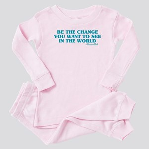 Be The Change You Want Baby Pajamas