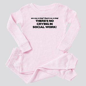 There's No Crying in Social Work Baby Pajamas