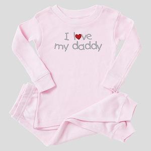 i love my daddy Baby Pajamas
