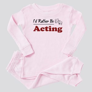 Rather Be Acting Baby Pajamas