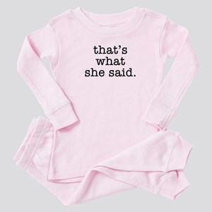 """That's What She Said"" Baby Pajamas"