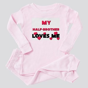 My HALF-BROTHER Loves Me Baby Pajamas