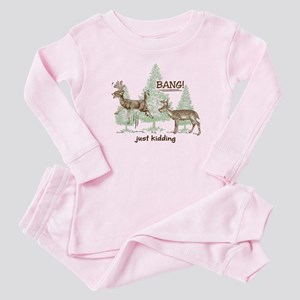 Bang! Just Kidding! Hunting Humor Baby Pajamas