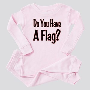 Have a Flag? Baby Pajamas