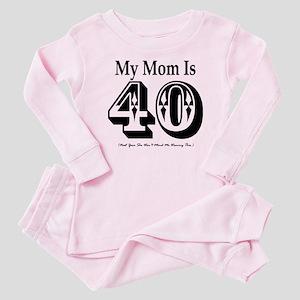 My Mom is 40 Baby Pajamas