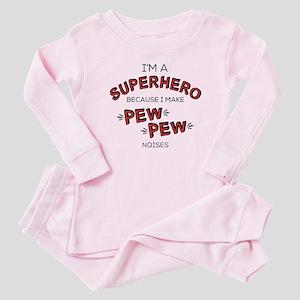 Because I Make PEW PEW Noises Baby Pajamas